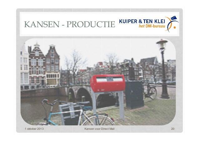 KANSEN - PRODUCTIE 1 oktober 2013 Kansen voor Direct Mail 20