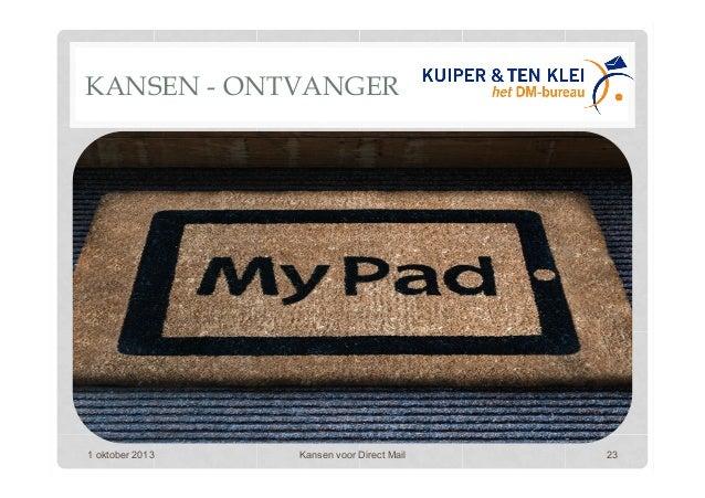 KANSEN - ONTVANGER 1 oktober 2013 Kansen voor Direct Mail 23