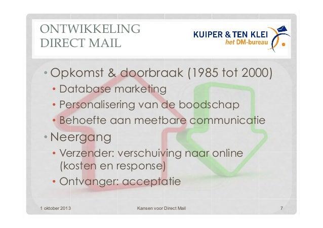 ONTWIKKELING DIRECT MAIL •Opkomst & doorbraak (1985 tot 2000) • Database marketing • Personalisering van de boodschap •...