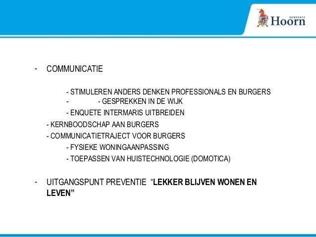- COMMUNICATIE - STIMULEREN ANDERS DENKEN PROFESSIONALS EN BURGERS - - GESPREKKEN IN DE WIJK - ENQUETE INTERMARIS UITBREID...