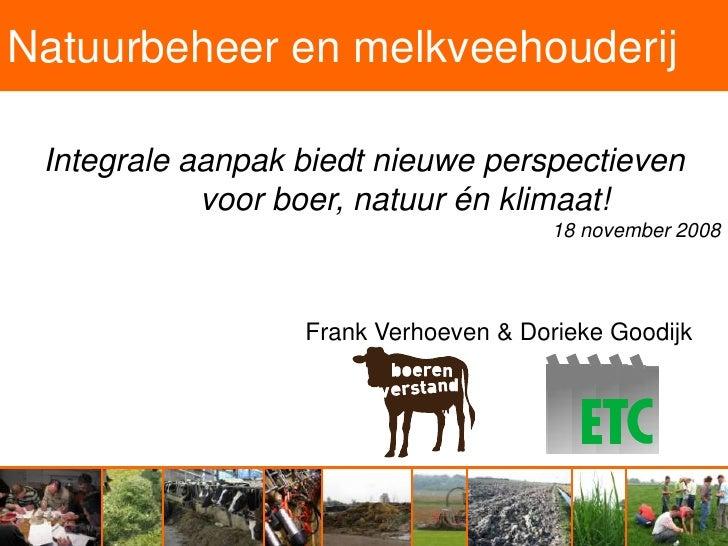 Natuurbeheer en melkveehouderij   Integrale aanpak biedt nieuwe perspectieven             voor boer, natuur én klimaat!   ...
