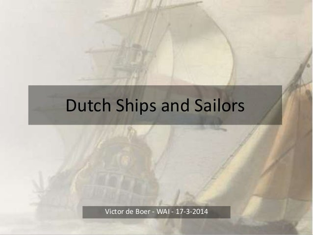 Dutch Ships and Sailors Victor de Boer - WAI - 17-3-2014