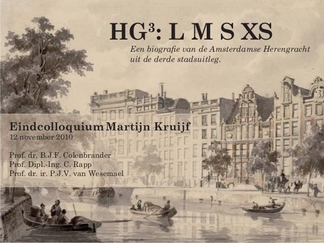 Eindcolloquium Martijn Kruijf 12 november 2010 Prof. dr. B.J.F. Colenbrander Prof. Dipl.-Ing. C. Rapp Prof. dr. ir. P.J.V....