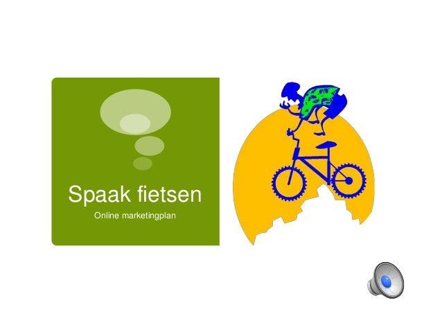 Spaak fietsen  Online marketingplan