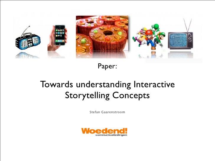 Paper:  Towards understanding Interactive      Storytelling Concepts             Stefan Gaarenstroom