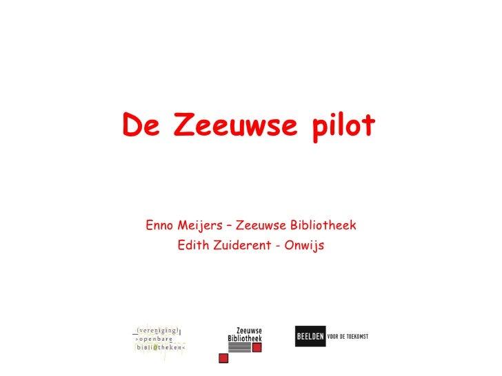De Zeeuwse pilot Enno Meijers – Zeeuwse Bibliotheek Edith Zuiderent - Onwijs