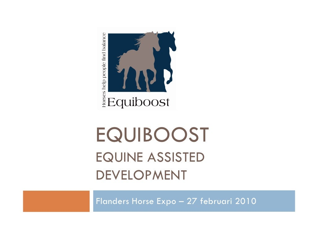 EQUIBOOST EQUINE ASSISTED DEVELOPMENT Flanders Horse Expo – 27 februari 2010