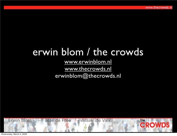 erwin blom / the crowds                                   www.erwinblom.nl                                   www.thecrowds...