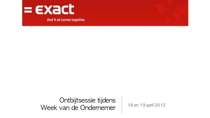 Ontbijtsessie tijdens                               18 en 19 april 2012Week van de Ondernemer