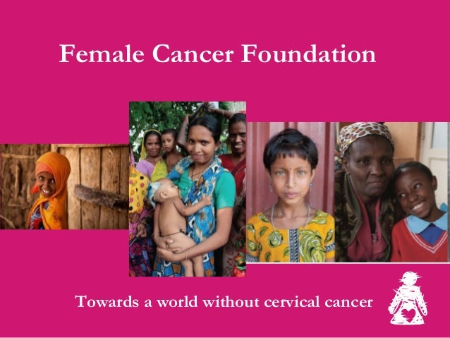 Female Cancer Foundation  Towards a world without cervical cancer