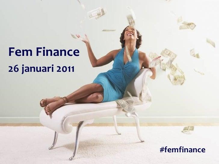 Fem   Finance 26 januari 2011 #femfinance