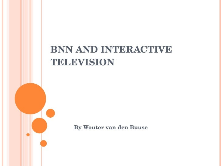 BNN AND INTERACTIVE TELEVISION By Wouter van den Buuse