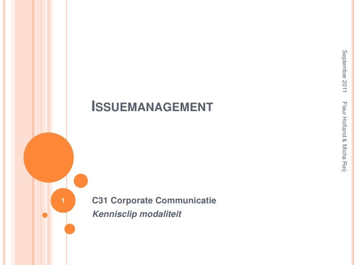 Issuemanagement <br />C31 Corporate Communicatie<br />Kennisclip modaliteit<br />September 2011<br />Fleur Hofland & Micha...