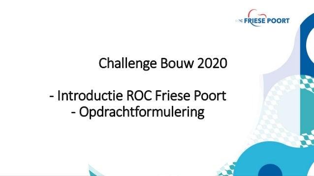 Challenge Bouw 2020 - Introductie ROC Friese Poort - Opdrachtformulering