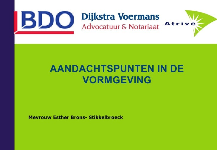 AANDACHTSPUNTEN IN DE VORMGEVING Mevrouw Esther Brons- Stikkelbroeck