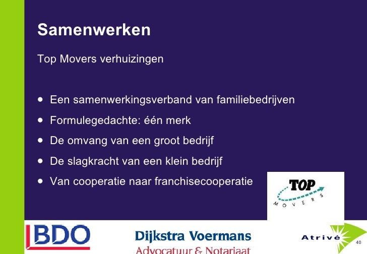 Samenwerken <ul><li>Top Movers verhuizingen </li></ul><ul><li>Een samenwerkingsverband van familiebedrijven </li></ul><ul>...