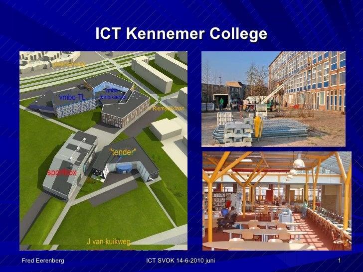 ICT Kennemer College Fred Eerenberg ICT SVOK 14-6-2010 juni