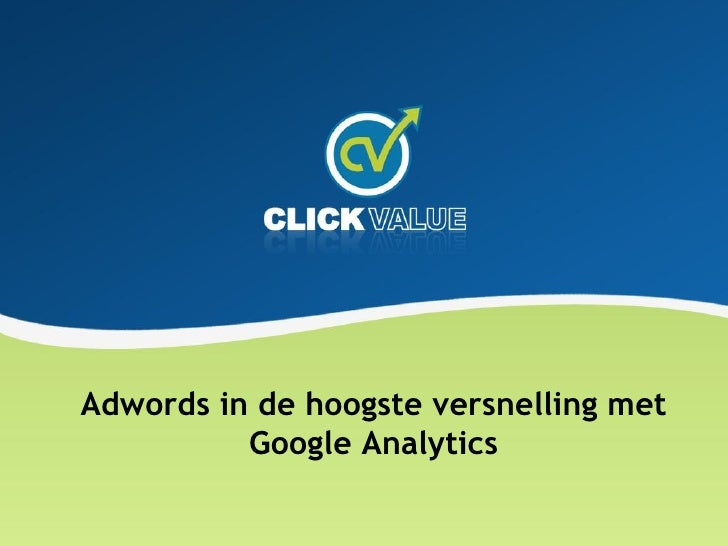 Adwords in de hoogste versnelling met           Google Analytics