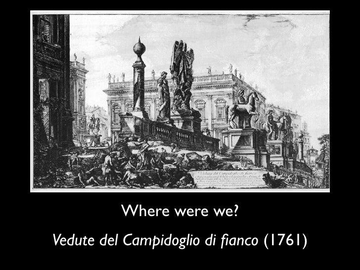 Where were we?Vedute del Campidoglio di fianco (1761)