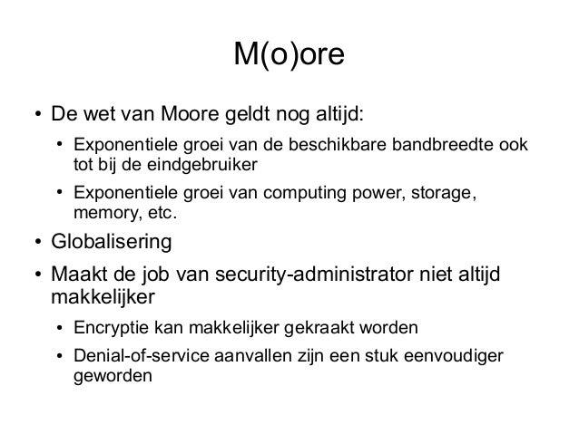 M(o)ore●   De wet van Moore geldt nog altijd:    ●   Exponentiele groei van de beschikbare bandbreedte ook        tot bij ...
