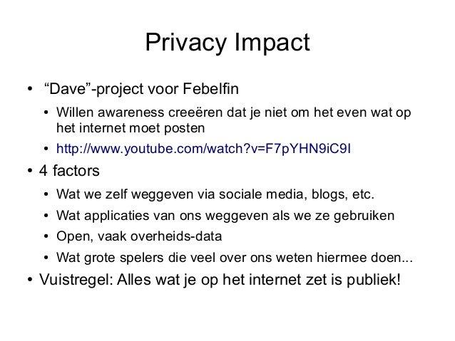"""Privacy Impact●   """"Dave""""-project voor Febelfin    ●   Willen awareness creeëren dat je niet om het even wat op        het ..."""