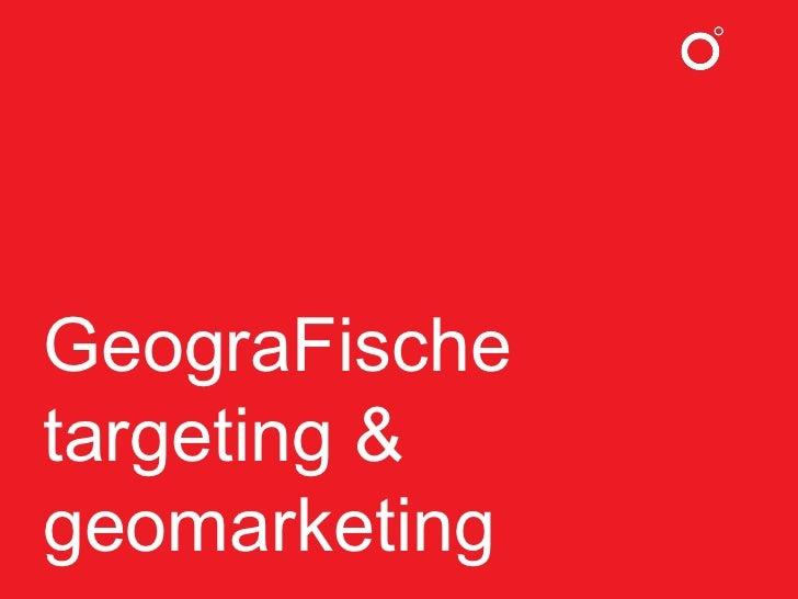 GeograFische targeting & geomarketing