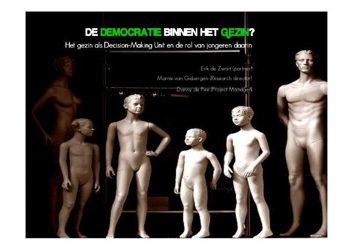 GEZIN?       DE DEMOCRATIE BINNEN HET GEZIN?               Decision- Het gezin als Decision-Making Unit en de rol van jong...