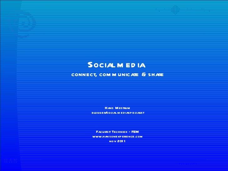 ISS okt 2011 Social media  connect, communicate & share Hans Mestrum blogger/social mediaspecialist Faculteit Techniek - F...
