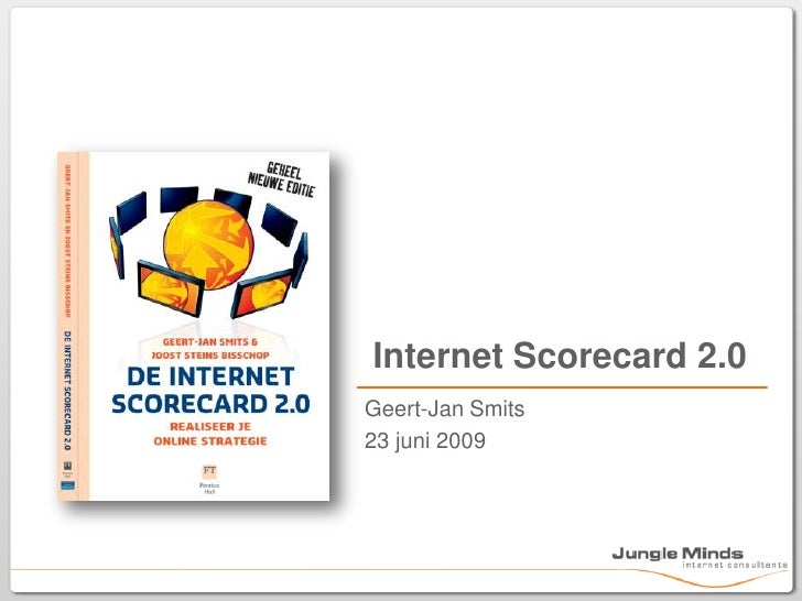 Geert-Jan Smits<br />23 juni 2009<br />Internet Scorecard 2.0<br />