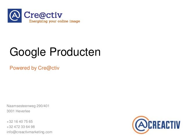 Google Producten Naamsesteenweg 290/401 3001 Heverlee +32 16 40 75 65 +32 472 33 64 98 info@creactivmarketing.com Powered ...