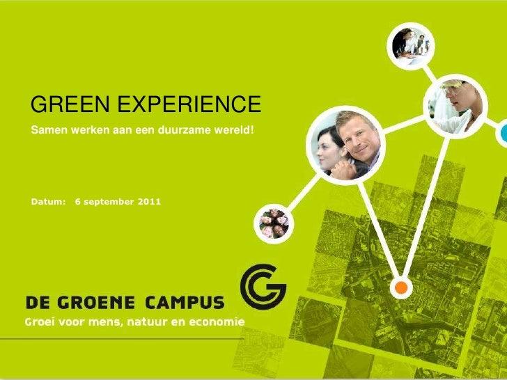 GREEN EXPERIENCE<br />6 september 2011<br />Samen werken aan een duurzame wereld!<br />