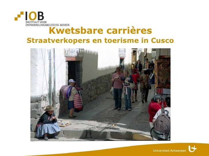 Kwetsbare carrières Straatverkopers en toerisme in Cusco