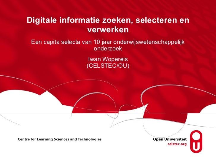 Digitale informatie zoeken, selecteren en verwerken Een capita selecta van 10 jaar onderwijswetenschappelijk onderzoek Iwa...