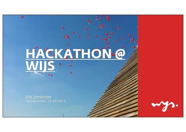 HACKATHON @ WIJS Ilse Jansoone  Twinspirations, 18/10/2013