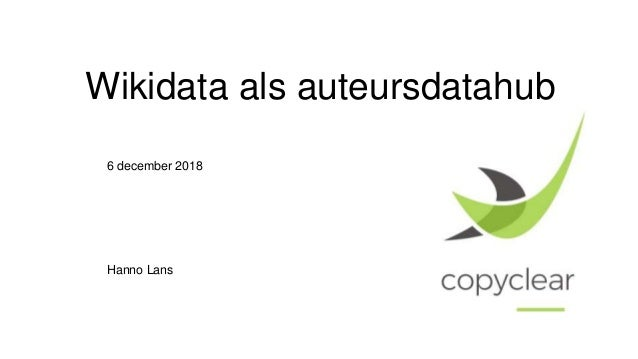 Wikidata als auteursdatahub 6 december 2018 Hanno Lans