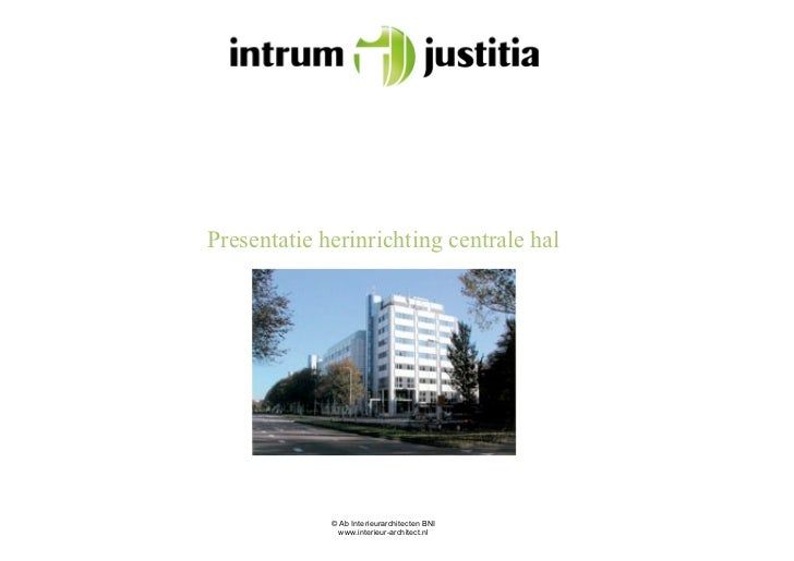 Presentatie herinrichting centrale hal             © Ab Interieurarchitecten BNI               www.interieur-architect.nl