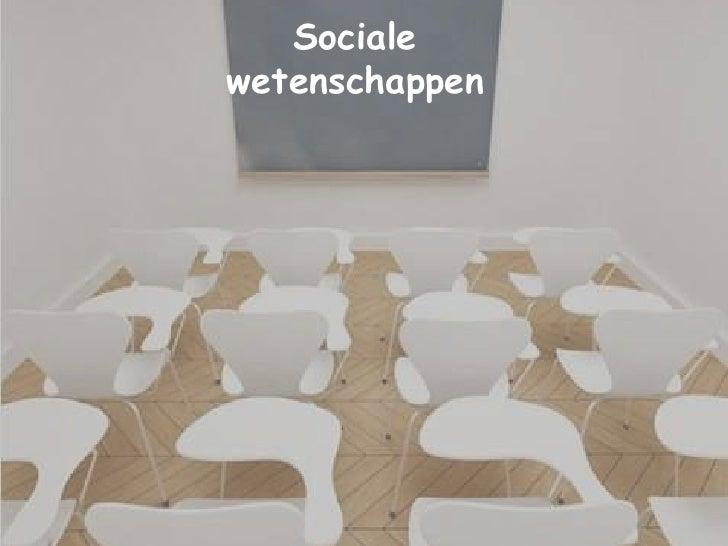 Sociale <br />wetenschappen<br />