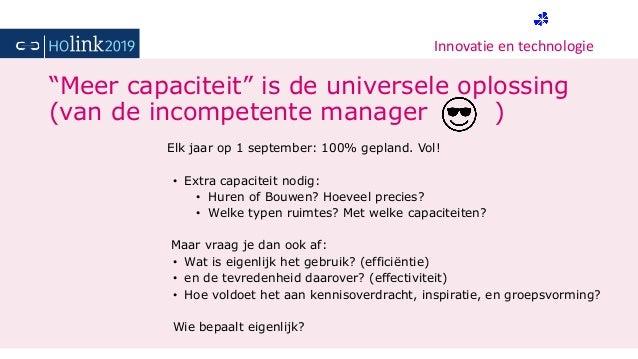 """Innovatie en technologie """"Meer capaciteit"""" is de universele oplossing (van de incompetente manager ) Elk jaar op 1 septemb..."""