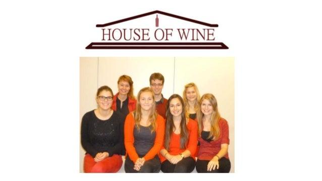Programm – Teil 1 Vorstellung der Firma • Vorstellung Team • Geschichte House of Wine • Mission • Vision • Marktpositionie...