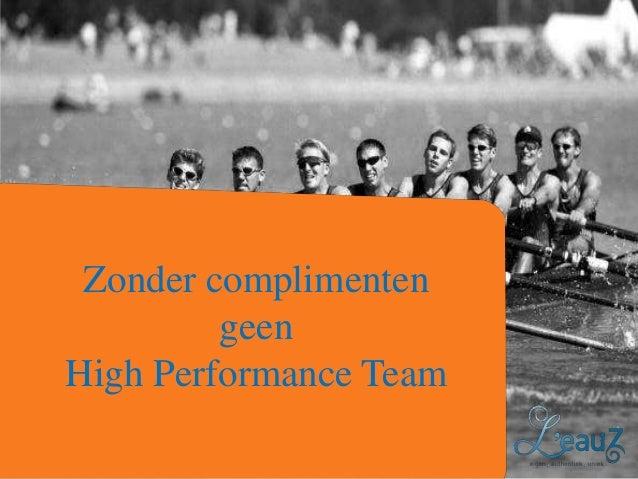 Zonder complimenten geen High Performance Team