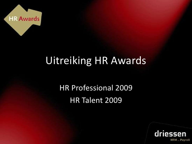 Uitreiking HR Awards<br />HR Professional 2009<br />HR Talent 2009<br />