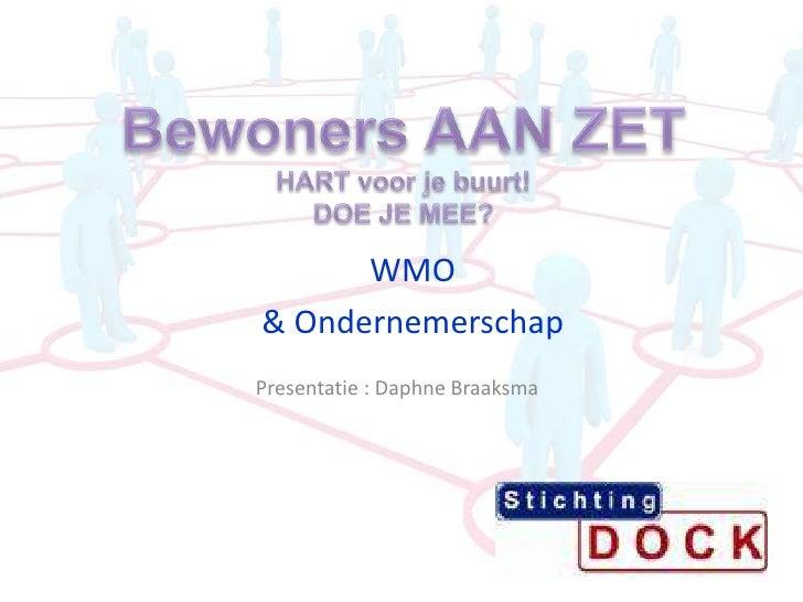 WMO & Ondernemerschap Presentatie : Daphne Braaksma