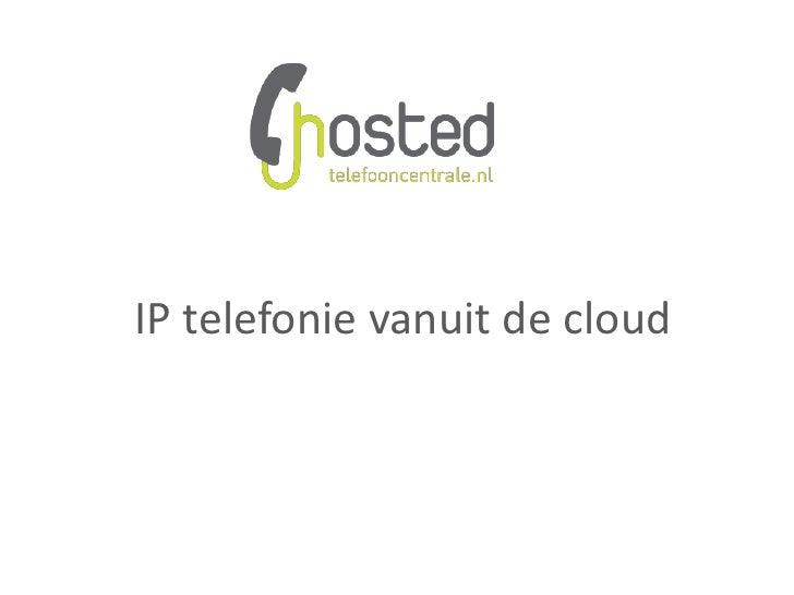 IP telefonie vanuit de cloud<br />