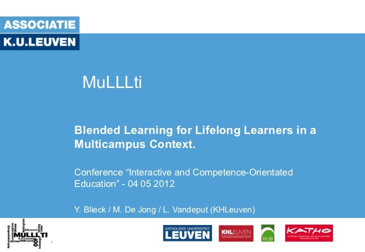 """MuLLLtiBlended Learning for Lifelong Learners in aMulticampus Context.Conference """"Interactive and Competence-OrientatedEdu..."""