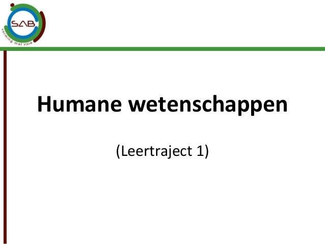 Humane wetenschappen      (Leertraject 1)