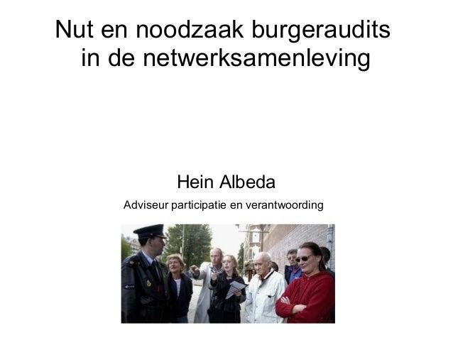 Nut en noodzaak burgeraudits in de netwerksamenleving Hein Albeda Adviseur participatie en verantwoording