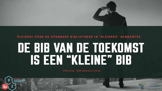 """Hilke Arijs - Bibliothecaris Ternat PLEIDOOI VOOR DE OPENBARE BIBLIOTHEEK IN """"KLEINERE"""" GEMEENTES"""