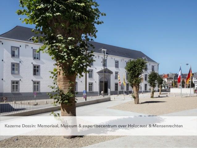 Kazerne Dossin: Memoriaal, Museum & expertisecentrum over Holocaust & Mensenrechten