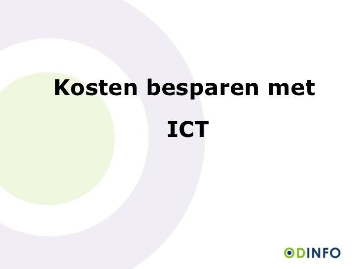 Kosten besparen met        ICT