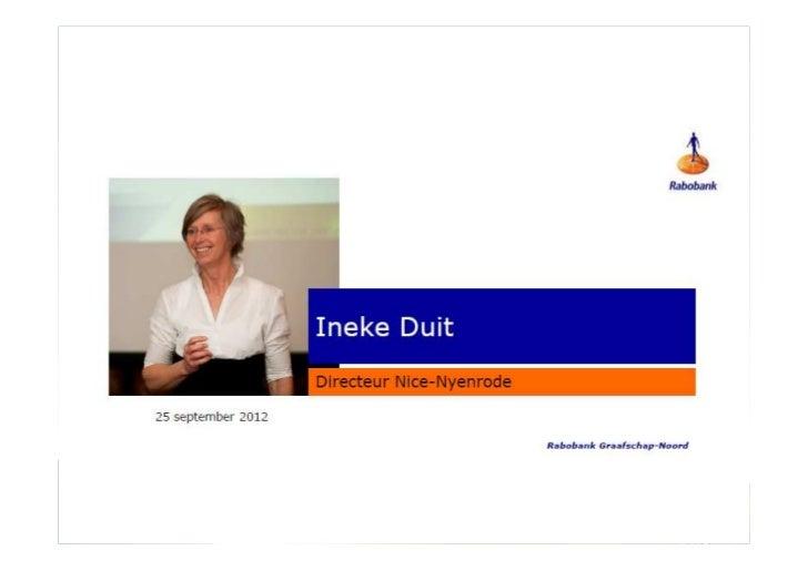 """""""Duurzame waarden, jong van geest """"                                  Rabobank Graafschap-Noord – 25 september 2012 – Ineke..."""